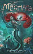 Mermaid - Erwachen: Ein Tiefseemärchen