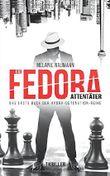 Der Fedora Attentäter: Das erste Buch der Hydra-Detonation-Reihe