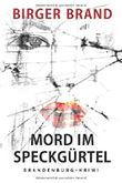 Mord im Speckgürtel: Brandenburg-Krimi
