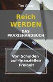 Reich werden - Das Praxishandbuch