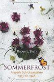 Sommerfrost: Angerls Schicksalsjahre 1913 bis 1946