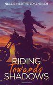 Riding Towards Shadows