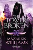 The Tower Broken: Tower and Knife Book III (Tower and Knife Trilogy 3) (English Edition)