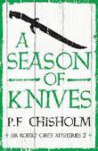 A Season of Knives (Sir Robert Carey Mysteries)