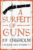 A Surfeit of Guns (Sir Robert Carey Mysteries)