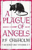 A Plague of Angels (Sir Robert Carey Mysteries)