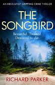 The Songbird: An absolutely gripping crime thriller