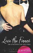 Love the Fiancé: Ein Verlobter zum Verlieben