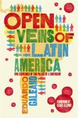 The Open Veins of Latin America: Five Centuries of the Pillage of a Continent