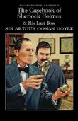 The Casebook of Sherlock Holmes & His Last Bow (Wordsworth Classics)