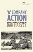 'A' Company Action - The Battle of the Tunnel - 16th December 1961