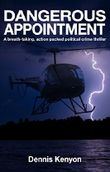Dangerous Appointment: A breath-taking, action packed political crime thriller