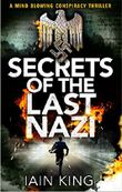 Secrets of the Last Nazi: A mindblowing conspiracy thriller (Myles Munro action thriller Book 2)
