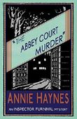 The Abbey Court Murder: An Inspector Furnival Mystery: Volume 1 (The Inspector Furnival Mysteries)