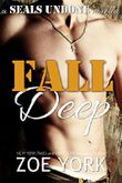Fall Deep: Navy SEAL military romance (SEALs Undone series Book 4)