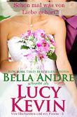 Schon mal was von Liebe gehört?: The Wedding Song (Vier Hochzeiten und ein Fiasko 3)