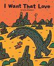 I Want That Love (Tyrannosaurus Series)