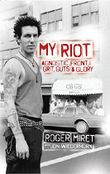 My Riot: Agnostic Front, Grit, Guts & Glory