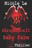 Skrupellos II - Baby Farm, Thriller,: Thriller, Menschenhandel, Nigeria