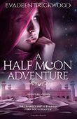 A Half Moon Adventure