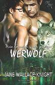 Mein Ehemann ist ein grantiger Werwolf (Mein Boss ist ein grantiger Werwolf)
