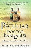 The Peculiar Doctor Barnabus (A Sherlock Holmes and Elizabeth Bennet Mystery)