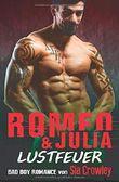 Romeo & Julia: Lustfeuer (Bad Boy Romance, Band 2)