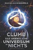 Clumb: Das unendliche Universum im Nichts