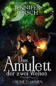 Das Amulett der zwei Welten: Grüne Flammen