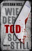 Wie der Tod so still: Thriller (Steinbach und Wagner, Band 9)