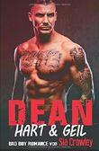 Dean: Hart & Geil (Bad Boy Romance, Band 3)