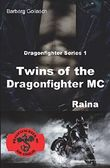 Twins of the Dragonfighter MC: Raina (Dragonfighter Series, Band 1)