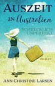 Auszeit in Australien - schrecklich unperfekt