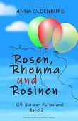 Rosen, Rheuma und Rosinen: Lilli übt den Ruhestand. Band 2