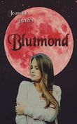 Blutmond (Colors of moonlight, Band 1)