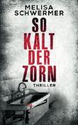 So kalt der Zorn: Thriller (Fabian Prior)