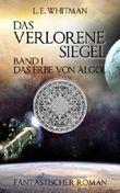 Das Erbe von Algol (Das Verlorene Siegel 1)