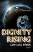 Dignity Rising - Gefesselte Seelen