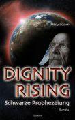 Dignity Rising - Schwarze Prophezeiung