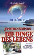 "Jonathan Simpson - Die Dinge des Lebens: 2. Teil der ""ANSELMO-TRILOGIE"" (Jonathan Simpson-Reihe)"