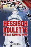 Hessisch Roulette - Ein Bad Homburg Krimi