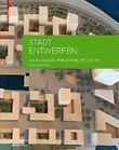 Stadt entwerfen: Grundlagen, Prinzipien, Projekte