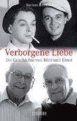 Verborgene Liebe: Die Geschichte von Röbi und Ernst