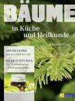 Bäume - in Küche und Heilkunde