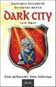 Dark City 3: Das Schwert des Königs