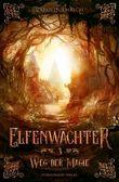 Elfenwächter (Band 3): Weg der Magie