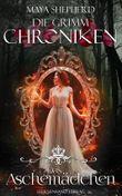 Die Grimm-Chroniken - Das Aschemädchen