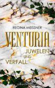 Venturia (Band 1): Juwelen und Verfall