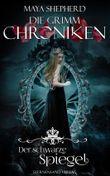 Die Grimm-Chroniken (Band 10): Der schwarze Spiegel