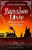 Banshee Livie (Band 4): Seelensorge für Debütanten